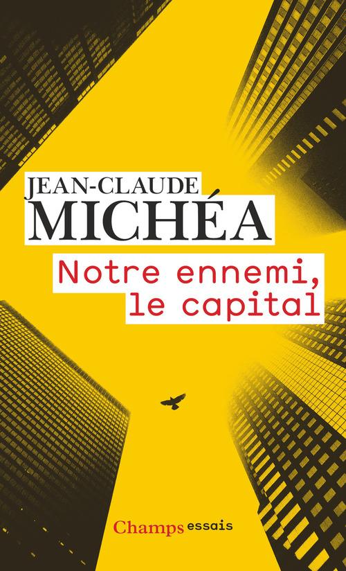 Notre ennemi, le capital