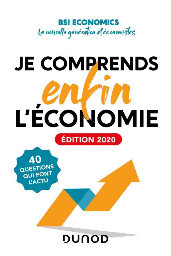 JE COMPRENDS ENFIN L'ECONOMIE  -  40 QUESTIONS QUI FONT L'ACTU (EDITION 2020)