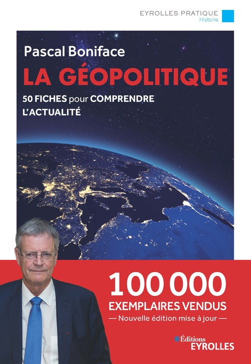 La géopolitique ; 50 fiches pour comprendre l'actualité (7e édition)