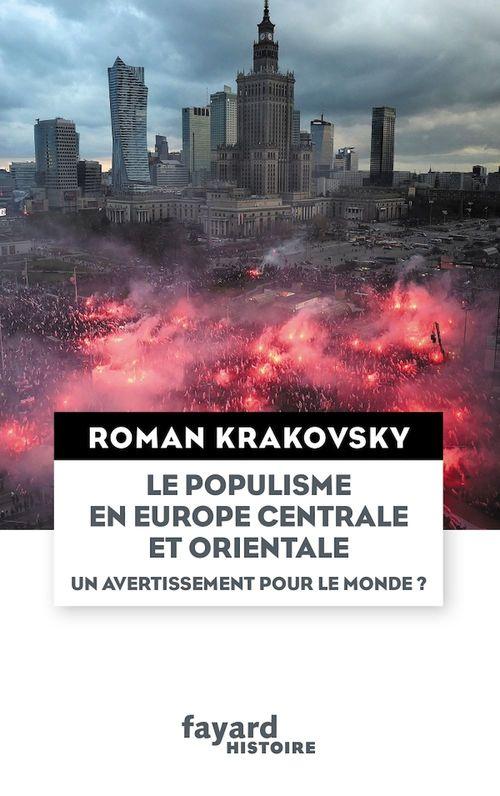 Le populisme en Europe centrale et orientale ; un avertissement pour le monde ?