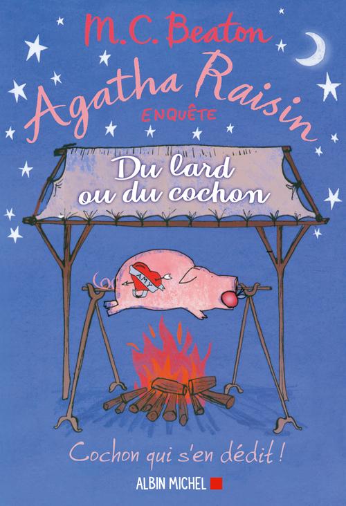 Agatha Raisin enquête T.22 ; du lard ou du cochon
