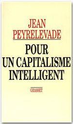 Pour un capitalisme intelligent  - Jean Peyrelevade