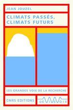 Vente Livre Numérique : Climats passés, climats futurs  - Jean JOUZEL