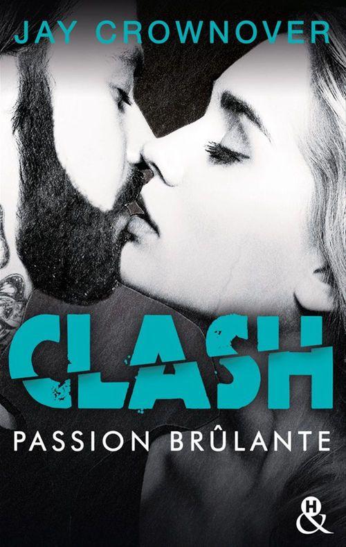 Clash t.1; passion brûlante