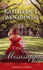 L'inconnue du Mississippi  - Kathleen E. Woodiwiss - Kathleen Woodiwiss