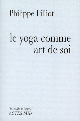Le Yoga Comme Art De Soi ; Un Chemin D'Apprentissage