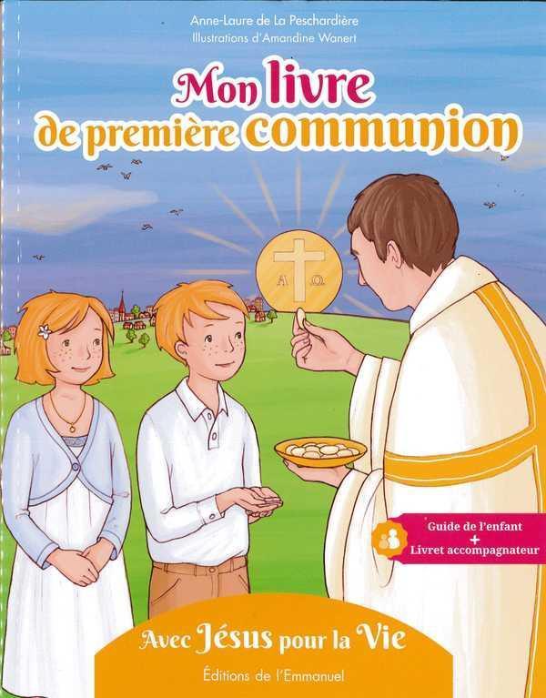 MON LIVRE DE PREMIERE COMMUNION  -  AVEC JESUS POUR LA VIE