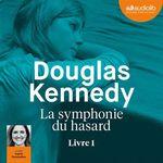 Vente AudioBook : La Symphonie du hasard  - Douglas Kennedy