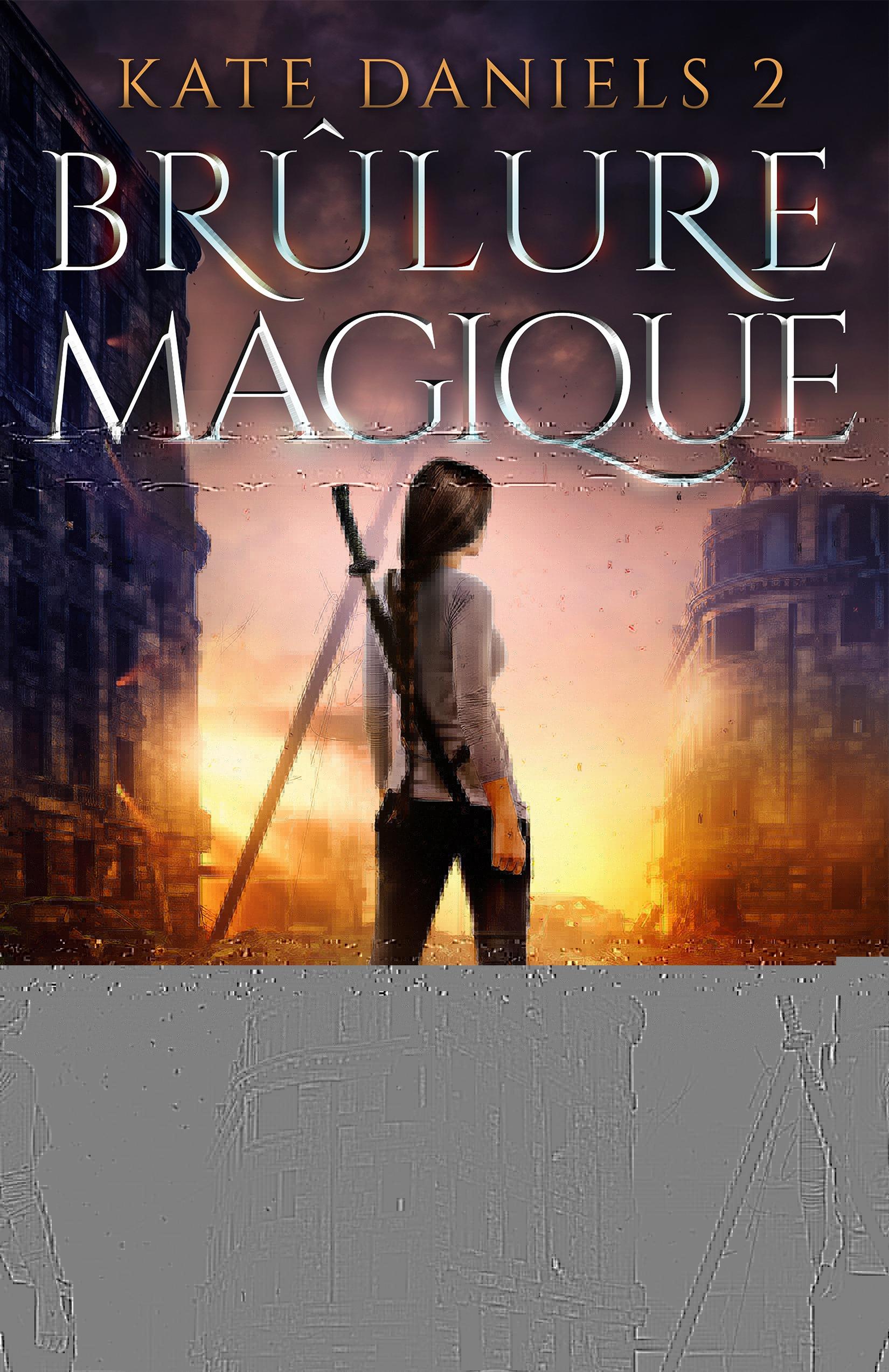 Kate Daniels T.2 ; brûlure magique