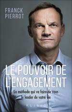 Le pouvoir de l'engagement  - Franck Pierrot