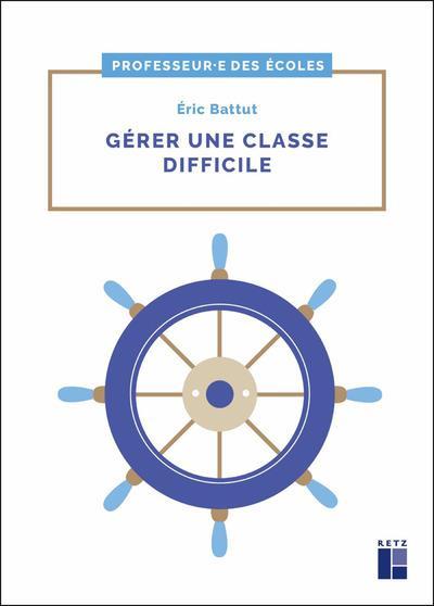 Gérer une classe difficile ; cycles 2 et 3