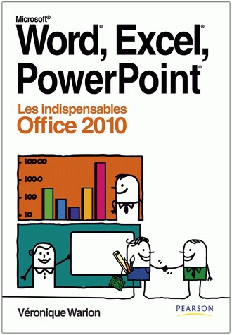Word, Excel, Powerpoint ; les indispensables Office 2010