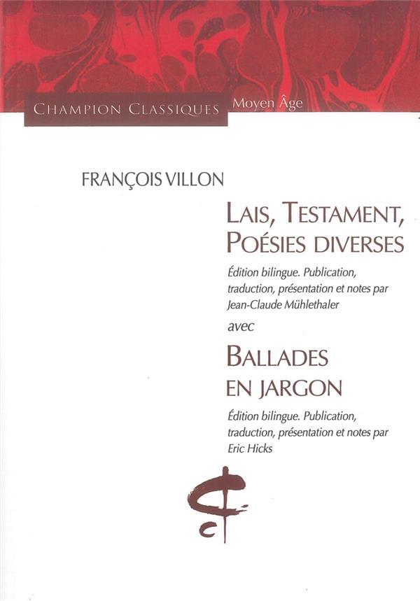 Lais, testament, poésies diverses ; ballades en jargon