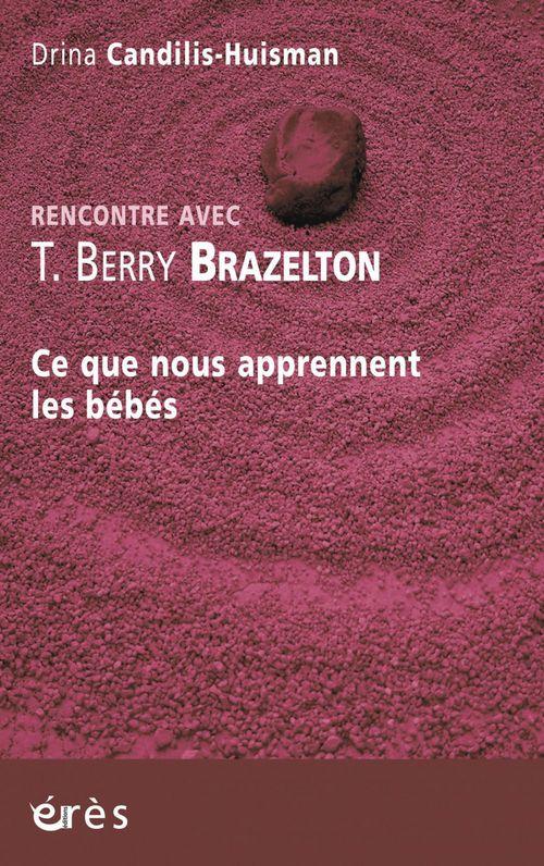 Rencontre avec T. Berry Brazelton ; ce que nous apprennent les bébés