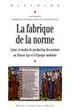 La fabrique de la norme  - Julie Claustre  - Elsa Marmursztejn  - Véronique Beaulande-Barraud