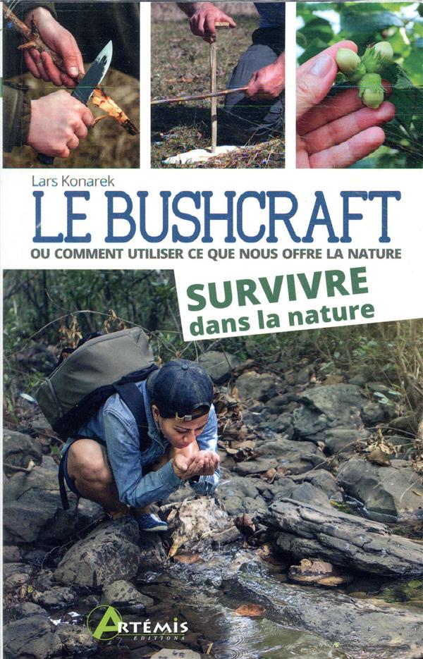 Bushcraft t.2 ; survivre dans la nature