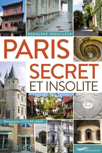 Paris secret et insolite (édition 2015)