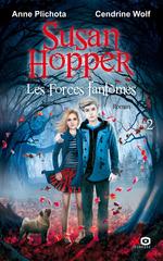 Vente Livre Numérique : Susan Hopper - tome 2 les forces fantomes  - Anne Plichota - Cendrine Wolf
