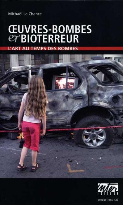 Oeuvres-bombes et bioterreur ; l'art au temps des bombes