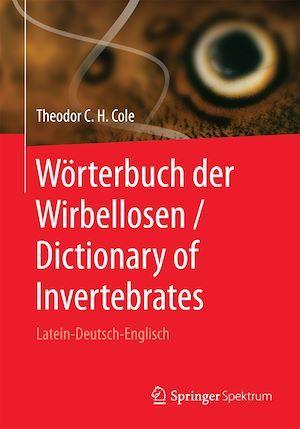 Wörterbuch der Wirbellosen / Dictionary of Invertebrates  - Theodor C.H. Cole