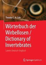 Wörterbuch der Wirbellosen / Dictionary of Invertebrates