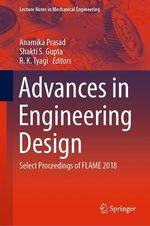 Advances in Engineering Design  - Anamika Prasad - Shakti S. Gupta - R. K. Tyagi