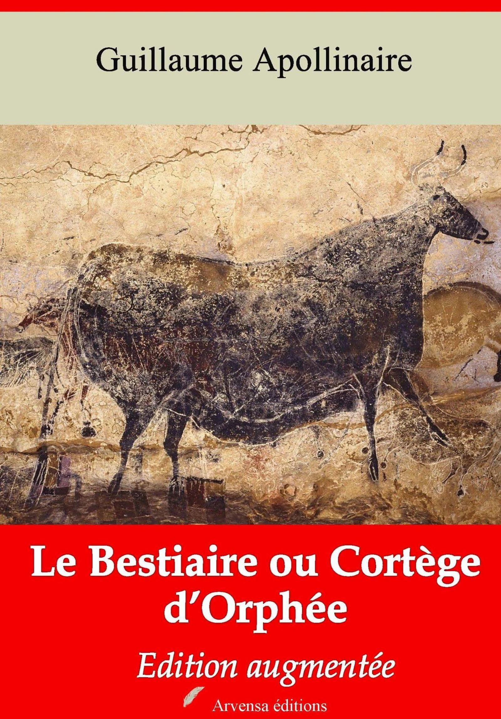 Le Bestiaire ou Cortège d'Orphée - suivi d'annexes