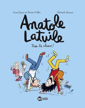 Anatole Latuile T.11 ; trop la classe!