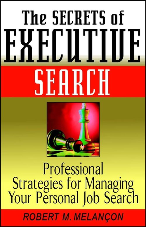 The Secrets of Executive Search