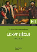 Le XVIe siècle - 1492-1620  - Michel Péronnet - Michel Perronnet - Lize Roy