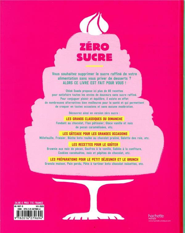 Zero Sucre Plus De 60 Recettes Pour Dire Bye Bye Au Sucre Raffine Sans Frustration Chloe Saada Hachette Pratique Grand Format Librairie Tonnet Pau