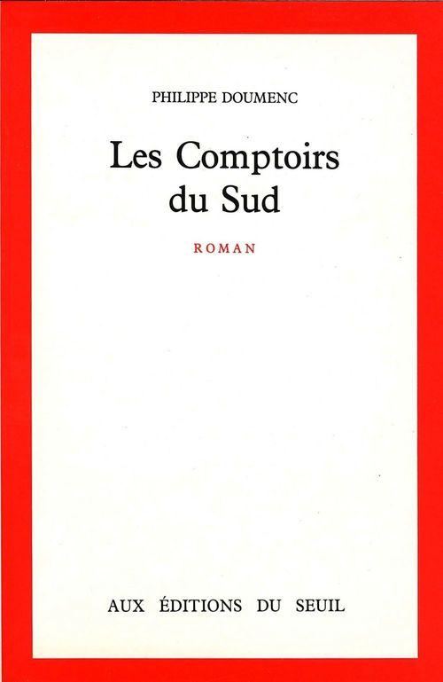 Les Comptoirs du Sud  - Philippe Doumenc