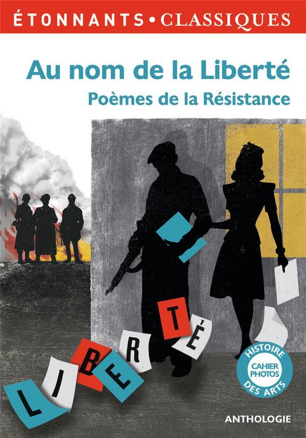 Au Nom De La Liberte ; Poemes De La Resistance
