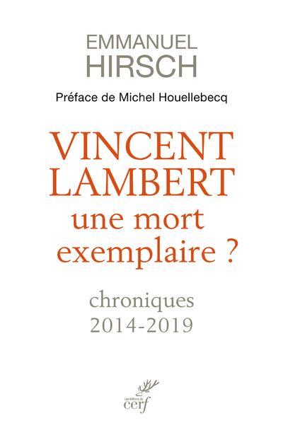 VINCENT LAMBERT  -  UNE MORT EXEMPLAIRE ? HIRSCH/HOUELLEBECQ