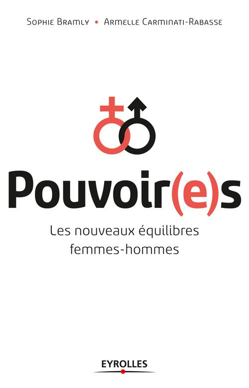Pouvoir(e)s ; les nouveaux équilibres femmes-hommes