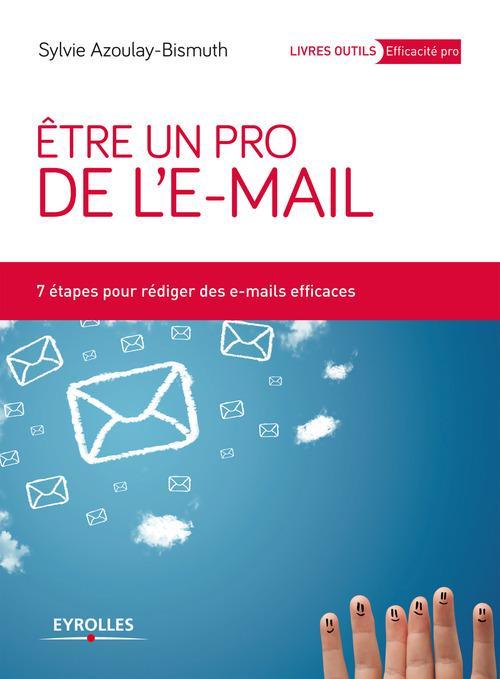être un pro de l'e-mail ; 7 étapes pour rédiger des e-mails efficaces