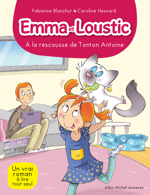 Emma et Loustic t.6 ; à la rescousse de tonton Antoine