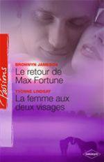 Vente Livre Numérique : Le retour de Max Fortune - La femme aux deux visages (Harlequin Passions)  - Bronwyn Jameson - Yvonne Lindsay