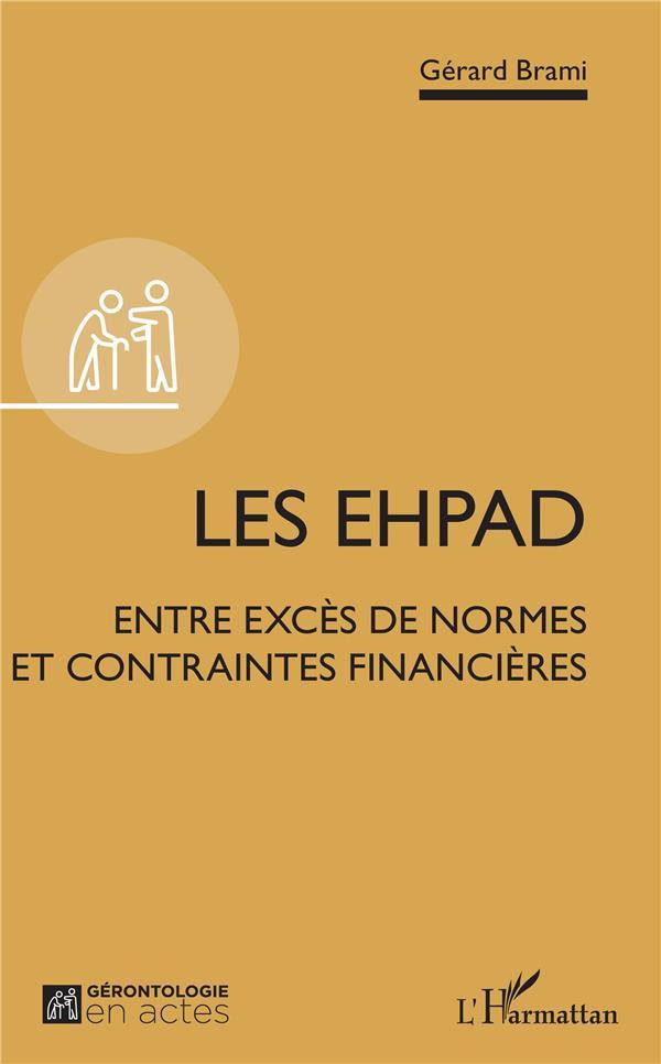 Les EHPAD ; entre excès de normes et contraintes financières