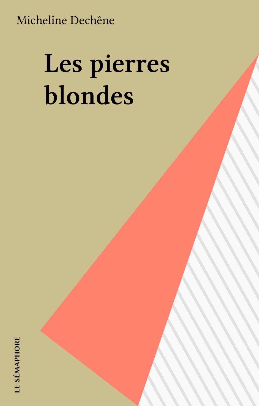 Les pierres blondes
