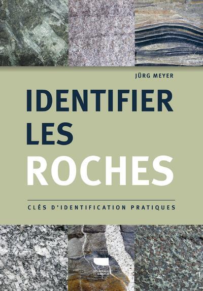 Identifier les roches ; clés d'identification pratiques
