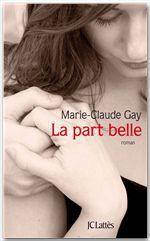 Vente Livre Numérique : La part belle  - Marie-Claude Gay