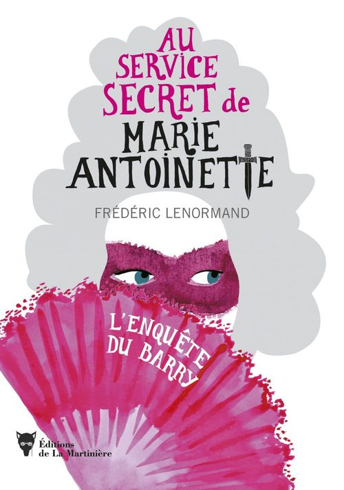 L'enquete du barry - au service secret de marie-antoinette