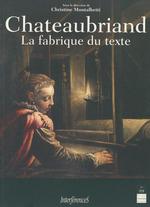 Vente EBooks : Chateaubriand la fabrique du texte  - Christine Montalbetti