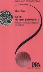"""Vente EBooks : La fin du """"tout génétique"""" ? vers de nouveaux paradigmes en biologie  - Henri ATLAN"""