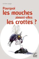 Vente Livre Numérique : Pourquoi les mouches aiment-elles les crottes?  - Caroline Lepage