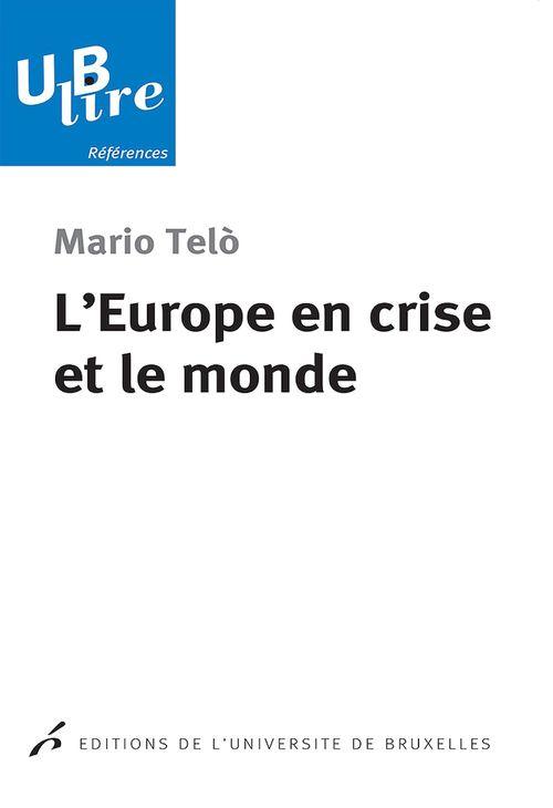 L'Europe en crise et le monde  - Mario Telo