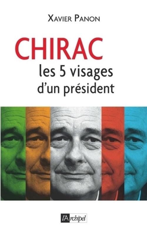 Chirac ; les 5 visages d'un président