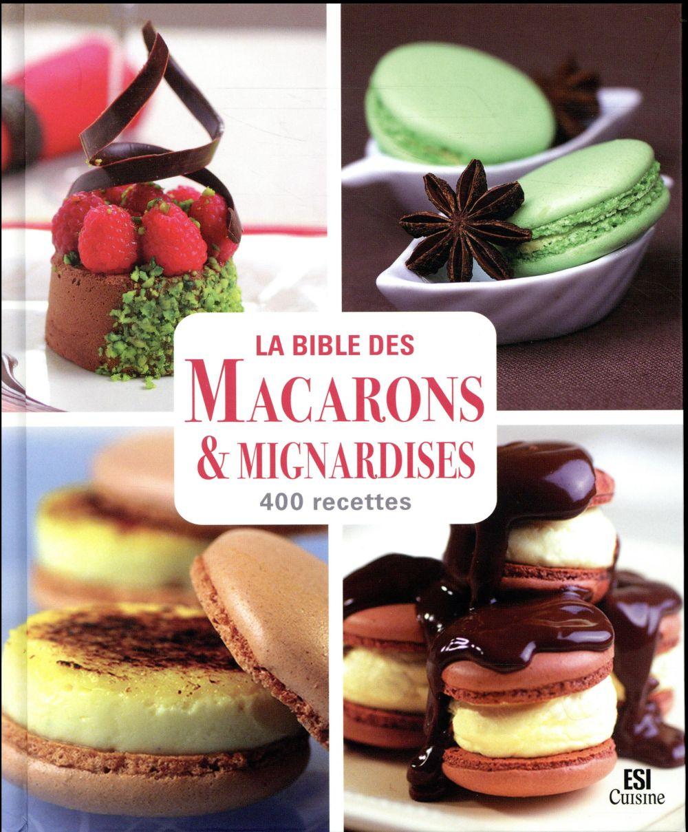 la bible des macarons et mignardises en 400 recettes