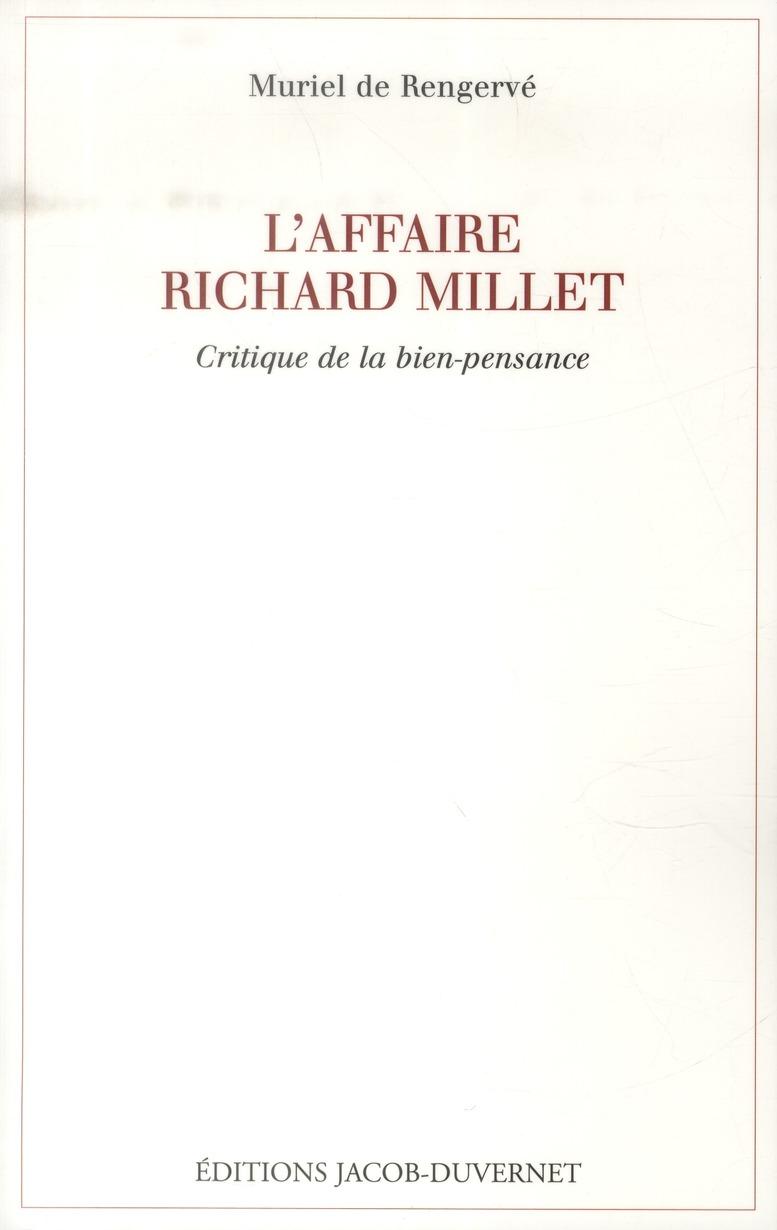 L'affaire richard Millet ; critique de la bien-pensance